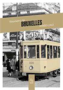 Les tramways de Bruxelles années 1960 par C. Buisson